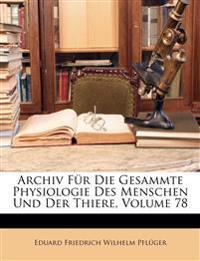 Archiv Für Die Gesammte Physiologie Des Menschen Und Der Thiere, Achtundsiebzigster Band