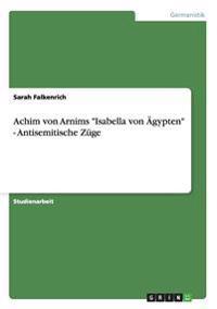 """Achim Von Arnims """"Isabella Von Agypten"""" - Antisemitische Zuge"""