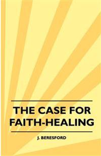 The Case For Faith-Healing
