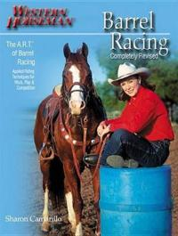 Barrel Racing: The A.R.T. (Approach, Rate, Turn) of Barrel Racing