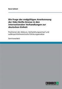 Die Frage Der Endgultigen Anerkennung Der Oder-Neie-Grenze in Den Internationalen Verhandlungen Zur Deutschen Einheit