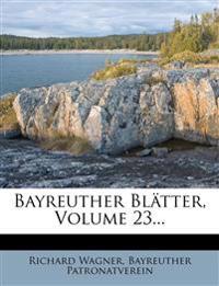 Bayreuther Blätter, Volume 23...