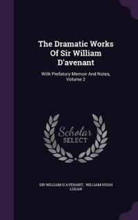 The Dramatic Works of Sir William D'Avenant