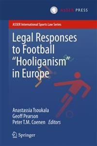 "Legal Responses to Football ""Hooliganism"" in Europe"