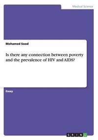 Is There Any Connection Between Poverty and the Prevalence of HIV and Aids?