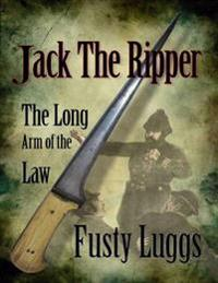 Jack the Ripper : The Long Arm of the Law