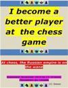 I Become a Better Player At the Chess Game