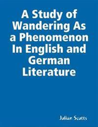 Study of Wandering As a Phenomenon In English and German Literature