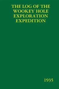 Log of the Wookey Hole Exploration Expedition: 1935