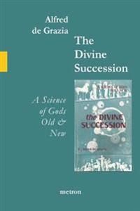 The Divine Succession: A Science of Gods Old and New