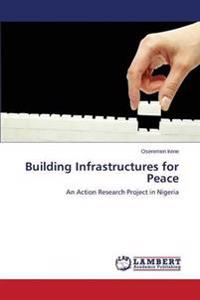 Building Infrastructures for Peace