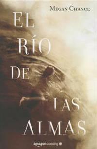 El río de las almas/ The river of souls