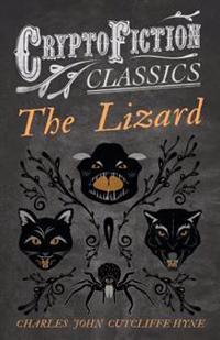 Lizard (Cryptofiction Classics - Weird Tales of Strange Creatures)