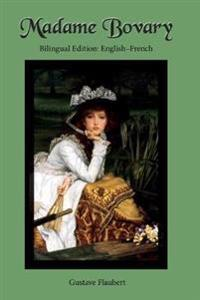 Madame Bovary: Bilingual Edition: English-French