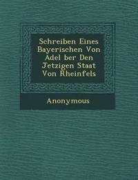 Schreiben Eines Bayerischen Von Adel Ber Den Jetzigen Staat Von Rheinfels