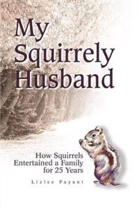 My Squirrely Husband