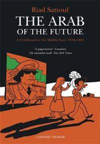 Arab of the future - volume 1: a childhood in the middle east, 1978-1984 -
