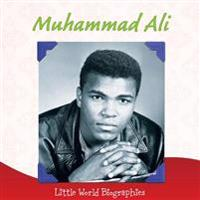 Muhammad Ali: Little World Biographies