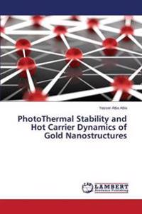 Photothermal Stability and Hot Carrier Dynamics of Gold Nanostructures
