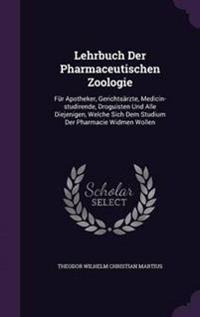 Lehrbuch Der Pharmaceutischen Zoologie