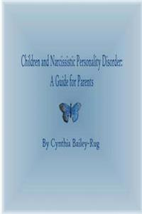Children and Narcissistic Personality Disorder: A Guide for Parents