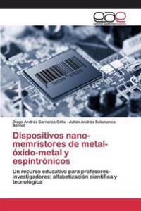 Dispositivos Nano-Memristores de Metal-Oxido-Metal y Espintronicos