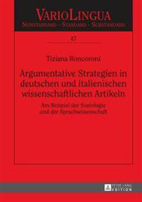 Argumentative Strategien in Deutschen Und Italienischen Wissenschaftlichen Artikeln: Am Beispiel Der Soziologie Und Der Sprachwissenschaft