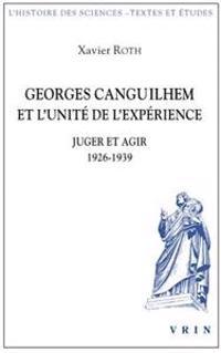 Georges Canguilhem Et L'Unite de L'Experience