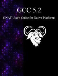 Gcc 5.2 Gnat User's Guide for Native Platforms