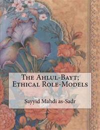 The Ahlul-Bayt; Ethical Role-Models