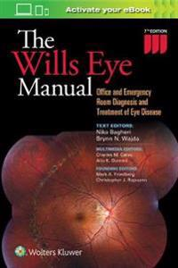 The Wills Eye Manual: Office and Emergency Room Diagnosis and Treatment of Eye Disease