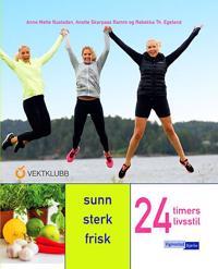 24 timers livsstil; sunn sterk frisk