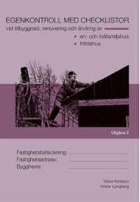 Egenkontroll med checklistor vid tillbyggnad, renovering och ändring av : en- och tvåfamiljshus fritidshus