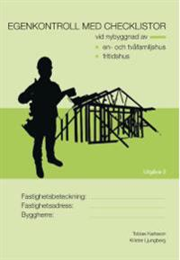 Egenkontroll med checklistor vid nybyggnad av : en- och tvåfamiljshus fritidshus