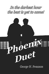 Phoenix Duet: The Rest of the Story - A Father Remembers