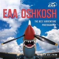 EAA Oshkosh: The Best Airventure Photography