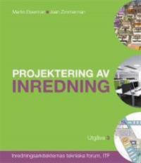 Projektering av inredning : inredningsarkitekternas tekniska forum, ITF