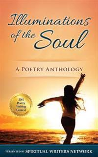 Illuminations of the Soul: A Poetry Anthology