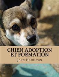 Chien Adoption Et Formation: Un Nuovo Di Fabbrica in Corso Di Formazione Su Come Allevare Un Cane Perfetto Creato Da Esperti del Cane Per Gli Amant