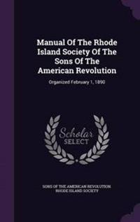Manual of the Rhode Island Society of the Sons of the American Revolution
