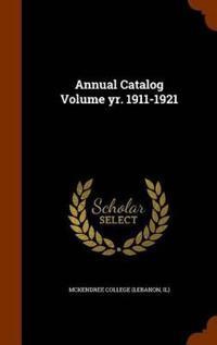 Annual Catalog Volume Yr. 1911-1921