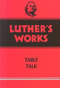 Luther's Works Table Talk