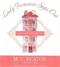 Lady Fortescue Steps Out: A Novel of Regency England