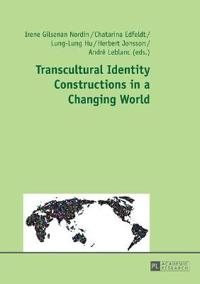 Transcultural Identity Constructions in a Changing World