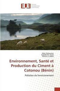 Environnement, Sante Et Production Du Ciment a Cotonou (Benin)