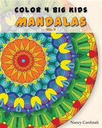 Color 4 Big Kids - Mandalas Vol. 2: Mandalas Vol. 2