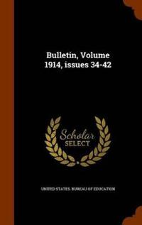 Bulletin, Volume 1914, Issues 34-42