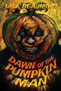 Dawn of the Pumpkin Man