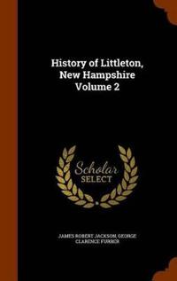 History of Littleton, New Hampshire Volume 2