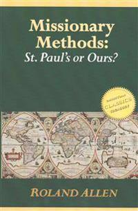 Missionary Methods: St. Paul's or Ours?: A Study of the Church in the Four Provinces